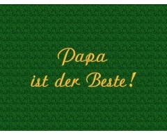 """Stickerei """"Papa ist der Beste"""""""