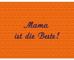"""Stickerei """"Mama ist die Beste"""""""